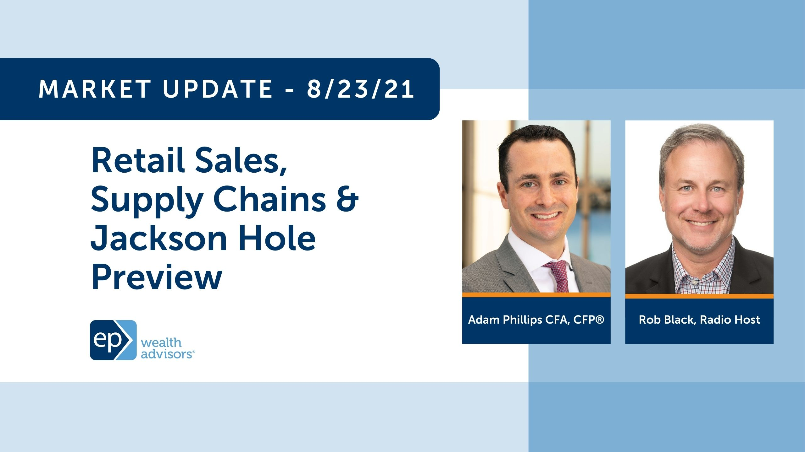 Retail Sales, Supply Chains & Jackson Hole Preview